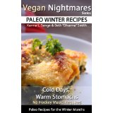 Vegan Nightmares - Paleo Winter Recipes