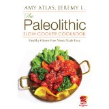 The Paleolithic Slow Cooker Cookbook