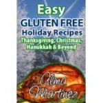 Easy Gluten Free Holiday Recipes: The Ultimate Holiday Feast